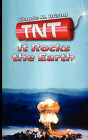 TNT: It Rocks the Earth by Claude M Bristol (Paperback / softback, 2007)