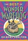 The Best of Wonder Wart-Hog by Gilbert Shelton (Paperback, 2013)