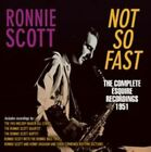 Not so Fast - The Complete Esquire Recordings 1951 Ronnie Scott Audio CD