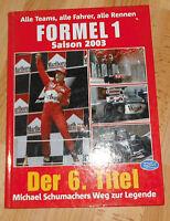 Formel 1 Saison 2003  alle Teams,alle Fahrer,alle Rennen Michael Schumacher