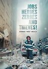 Jobs, Heroes, Zeroes, and Thieves! by Dennis ''Ace''reilly (Hardback, 2011)