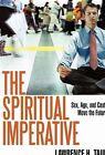 Spiritual Imperative Sex Age and Caste Move The Future 9781450297493 Taub