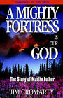 A Mighty Fortress is Our God by Jim Cromarty (Paperback, 1998)