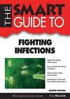 The Smart Guide to Fighting Infections by Anne Maczulak (Paperback / softback, 2014)