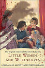 Little Women and Werewolves by Louisa May Alcott (Paperback / softback)