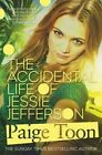 The Accidental Life of Jessie Jefferson by Paige Toon (Paperback, 2014)