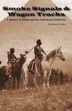 Smoke Signals and Wagon Tracks by Robert David Bolen (2009, Paperback)