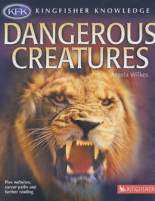 """AS NEW"" Wilkes, Angela, Dangerous Creatures (Kingfisher Knowledge), Hardcover B"