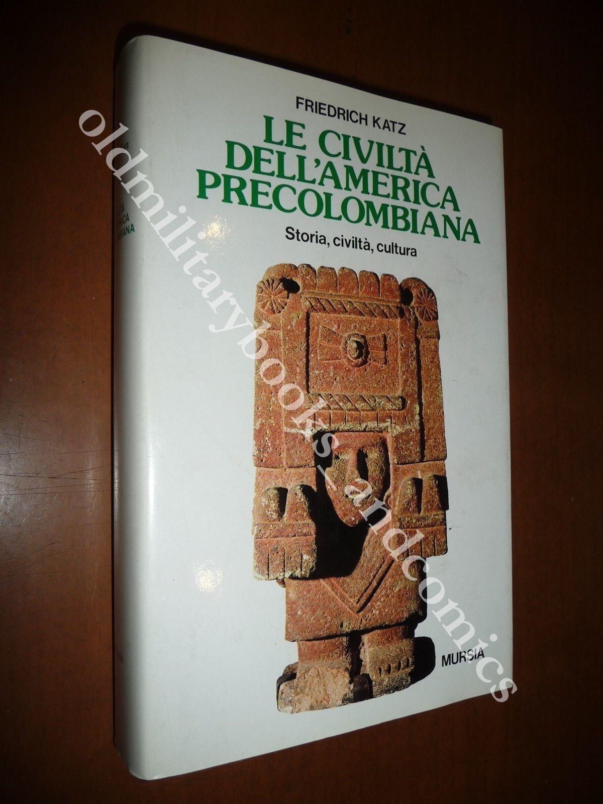 LE CIVILTA' DELL'AMERICA PRECOLOMBIANA FRIEDRICH KATZ 1985 STORIA ANTROPOLOGIA