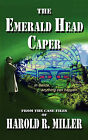 The Emerald Head Caper by Harold R Miller (Paperback / softback, 2002)