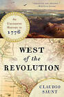 West of the Revolution: An Uncommon History of 1776 by Claudio Saunt (Paperback, 2015)