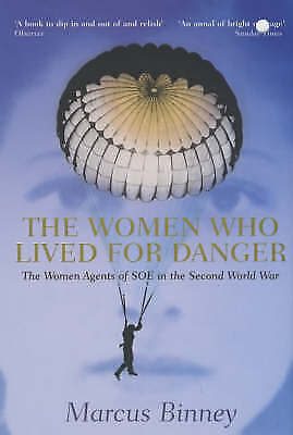 The Women Who Lived for Danger, Binney, Marcus   Paperback Book   Good   9780340
