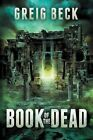 Book of the Dead: A Matt Kearns Novel 2 by Greig Beck (Paperback, 2015)