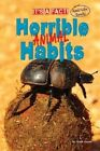 Horrible Animal Habits by Ruth Owen (Hardback, 2014)