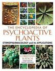 The Encyclopedia of Psychoactive Plants: Ethnopharmacology and its Applications by Christian Ratsch (Hardback, 2004)