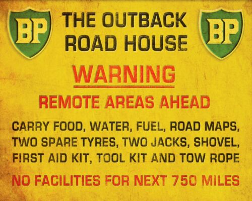 BP THE OUTBACK ROAD HOUSE REMOTE AREA TREKKING CAMPING METAL SIGN TIN PLAQUE 268