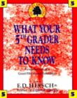 Core Knowledge: What Your Fifth Grader Needs to Know : Fundamentals of a Good Fifth-Grade Education Bk. 5 by E. D., Jr. Hirsch (1993, Hardcover)