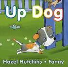 Up Dog by Hazel Hutchins (Board book, 2012)