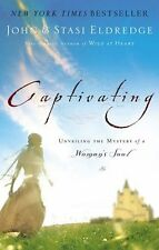 Captivating : Unveiling the Mystery of a Woman's Soul by Stasi Eldredge and John Eldredge (2005, Hardcover, Special)