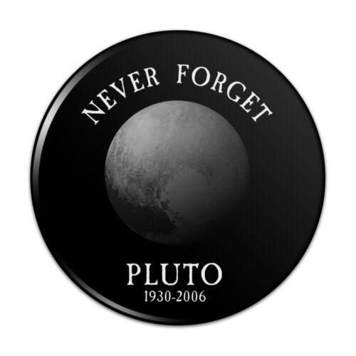 Never Forget Pluto Planet Astronomy Kitchen Refrigerator Locker Button Magnet