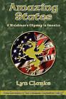 Amazing States: A Welshman's Odyssey in America by MR Lyn Clarke (Paperback / softback, 2009)