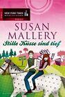 Stille Küsse sind tief von Susan Mallery (2014, Taschenbuch)