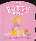Potty Book for Girls by Parragon Plus (Board book, 2004)