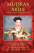 Mudras for Aries : Yoga for Your Hands by Sabrina Mesko (2013, Paperback)