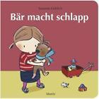 Bär macht schlapp von Susanne Göhlich (2014, Gebundene Ausgabe)