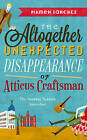 The Altogether Unexpected Disappearance of Atticus Craftsman by Mamen Sanchez (Hardback, 2015)