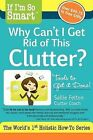 If I'm So Smart, Why Can't I Get Rid of This Clutter?: Tools to Get It Done! by Sallie Felton (Paperback / softback, 2011)