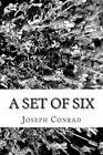 A Set of Six by Joseph Conrad (Paperback / softback, 2013)