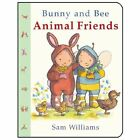Bunny and Bee Animal Friends by Sam Williams (Board book, 2014)