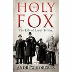 The Holy Fox by Andrew Roberts (Hardback, 2014)