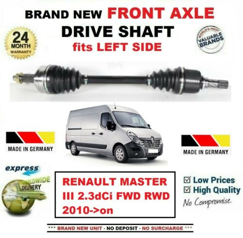 FOR RENAULT MASTER III 2.3dCi FWD RWD 2010-/>on BRAND NEW FRONT LEFT DRIVESHAFT