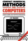 Compact Numerical Methods for Computers: Linear Algebra and Function Minimisation by J.C. Nash (Paperback, 1990)