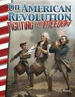 The American Revolution: Fighting for Freedom (America's Early Years) by Torrey Maloof (Paperback / softback, 2016)