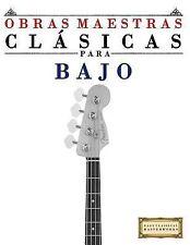 Obras Maestras Clásicas para Bajo : Piezas Fáciles de Bach, Beethoven,...