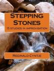Stepping Stones: 15 Studies in Improvisation by Reginald a Cyntje (Paperback / softback, 2014)