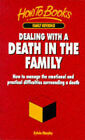 Dealing with a Death in the Family: How to Manage the Practical and Emotional Difficulties Surrounding a Death by Sylvia Murphy (Paperback, 1997)