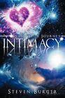 Intimacy: Revelation Journey by Steven Burger (Paperback, 2012)