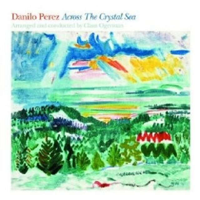DANILO/OGERMAN,CLAUS PEREZ - ACROSS THE CRYSTAL SEA  CD NEW