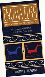 Enuma Elish: The Babylonian Creation Epic: also includes 'Atrahasis', the ...