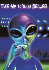TAKE ME TO YOUR DEALER ALIEN JOINT MARIJUANA POSTER (61x91cm)  PICTURE PRINT NEW
