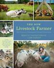 The New Livestock Farmer: The Business of Raising and Selling Ethical Meat by Rebecca Thistlethwaite, Jim Dunlop (Paperback, 2015)