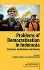 Problems of Democratisation in Indonesia: Elections, Institutions and Society by Institute of Southeast Asian Studies (Hardback, 2010)