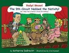 Help! Mom! the 9th Circuit Nabbed the Nativity! : (or, How the Liberals Stole Christmas) by Katharine Debrecht and Jim Hummel (2007, Paperback)
