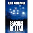 Beacons of Fear 9781448980765 by John Greenwood Paperback