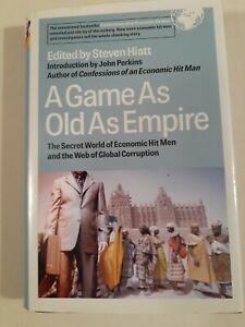 A Game As Old As Empire Ed. by Steven Hiatt/The Secret World of Economic Hit Men