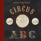Jason D'aquino's Circus ABC by Thomas D'Aquino (Hardback, 2010)